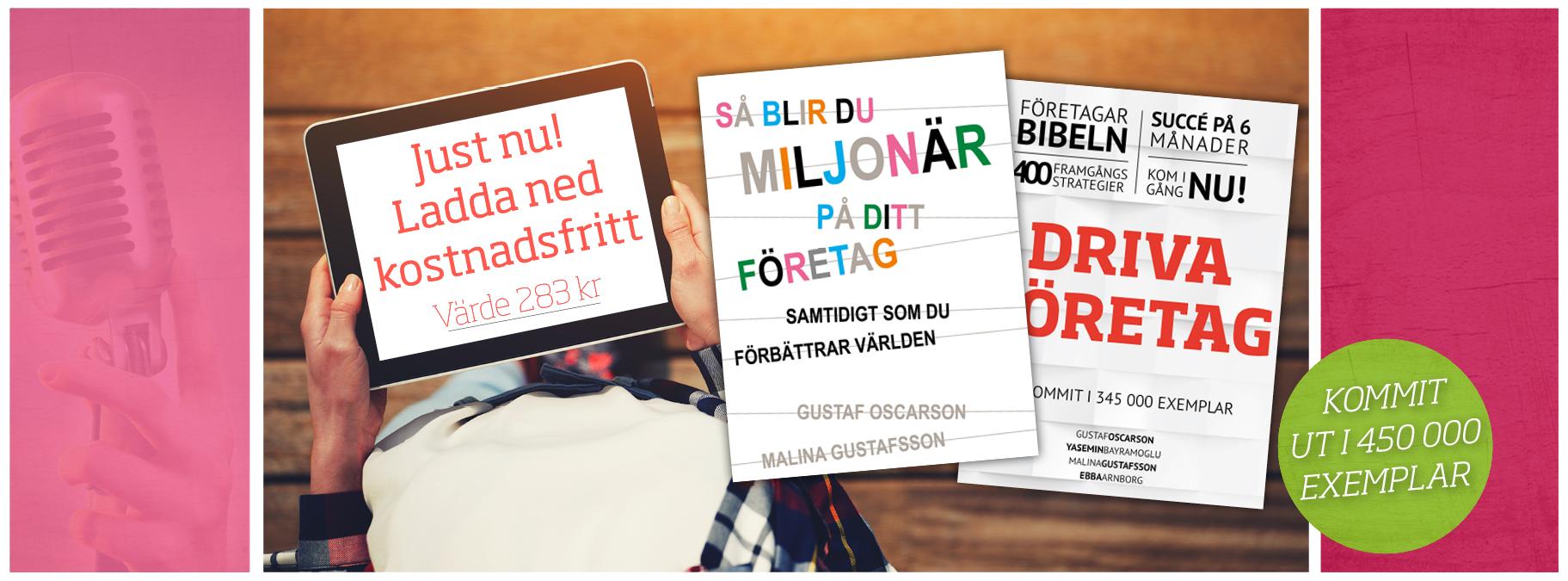 """Just nu: Ladda ned böckerna """"Så blir du miljonär på ditt företag"""" och """"Driva Företag"""" kostnadsfritt (värde 283 kr)"""